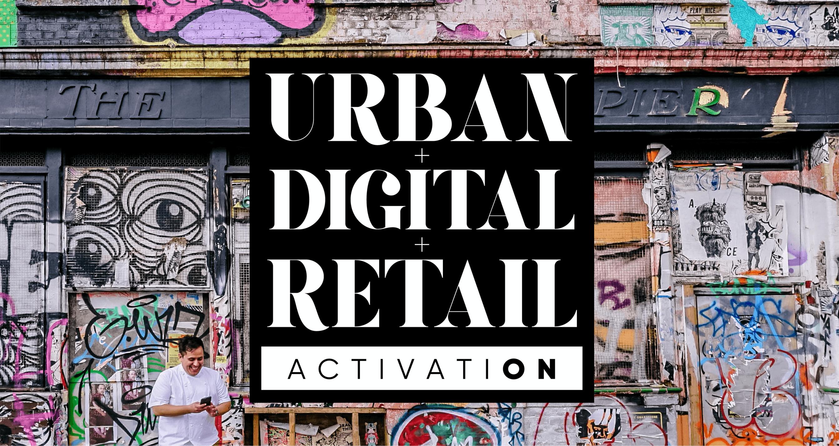Urban+Digital+Retail Activation