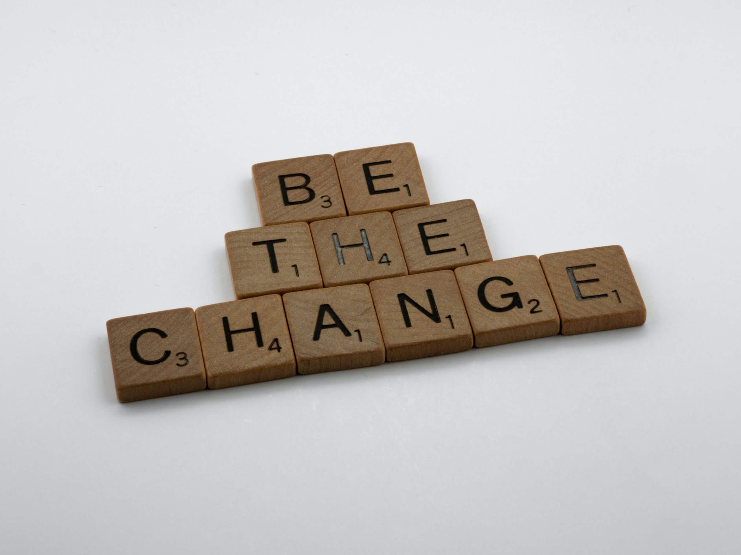 Be The Change Scrabble Pieces
